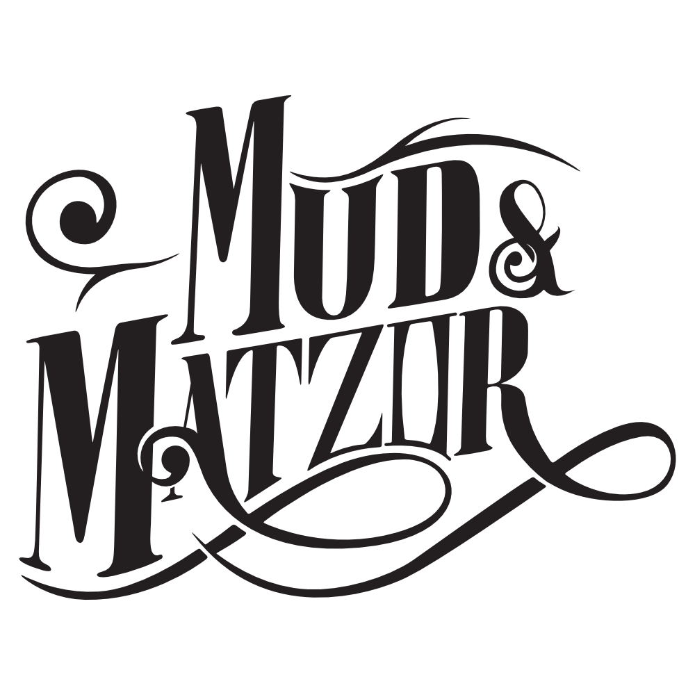 Mud and Matzor