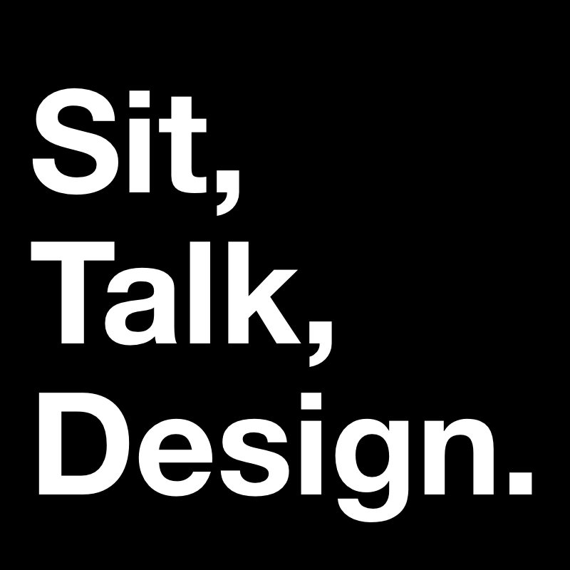 Sit, Talk Design Digital Studio